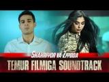 Shaxriyor va Ziyoda (Timur filmiga sountrack)