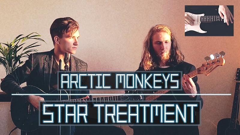 Star Treatment - Arctic Monkeys (Re-created)