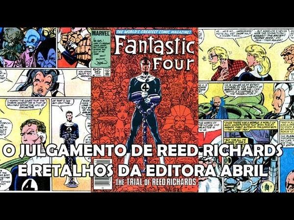 QUARTETO FANTÁSTICO - O JULGAMENTO DE REED RICHARDS E RETALHOS DA EDITORA ABRIL