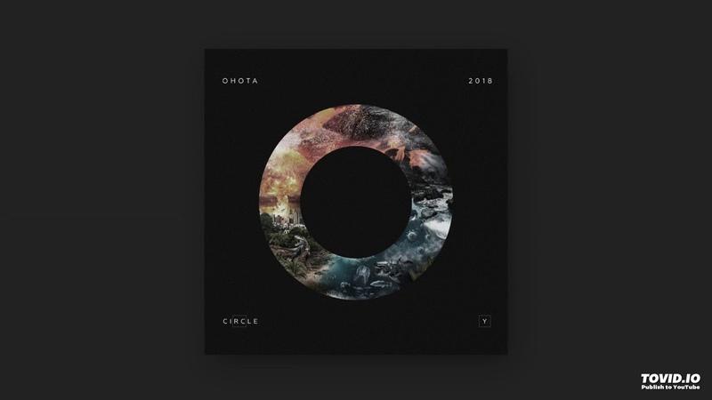 Ohota - Circle (Original Mix)