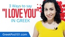 Three Ways to Say I Love You in Greek