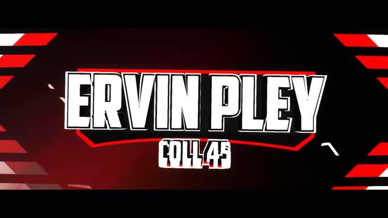 Интро для Ervin pley coll 45