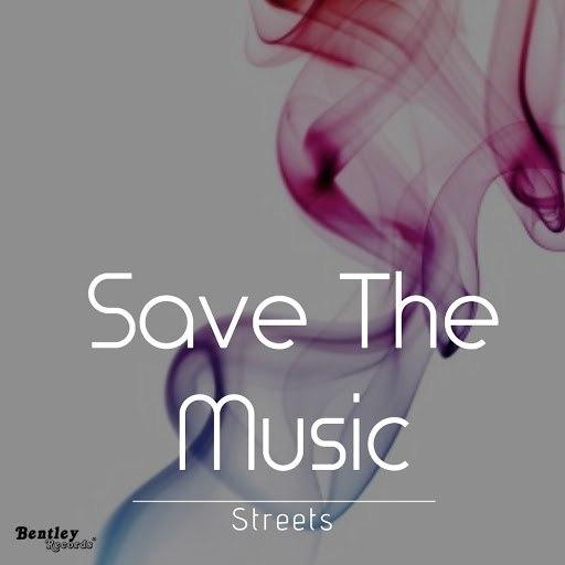 Streets альбом Save the Music