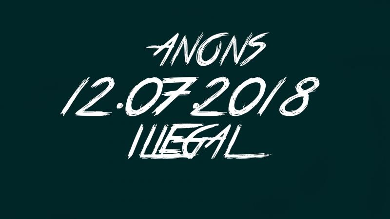 ANONS NELEGAL 11.07.2018