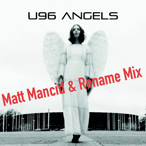 U96 альбом Angels (feat. Terri B!) [Matt Mancid & Rename Mix]