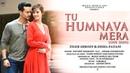 Tu Humnava Mera - Love Song Tiger Shroff Disha Patani Antarip ft. Arnab Video Song