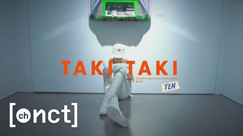 NCT TEN Choreography Taki Taki DJ Snake ft Selena Gomez Ozuna Cardi B