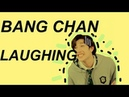 Bang Chan laughing for 3 minutes straight