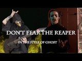 Don't Fear The Reaper In the style of Ghost (w Anthony Vincent)