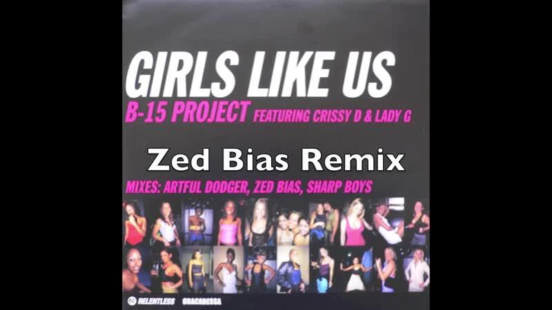 [4][130.00 G] b 15 project ★ girls like us ★ zed bias mix