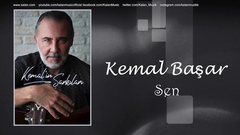 Kemal Başar - Sen [ Kemal'in Şarkıları © 2018 Kalan Müzik ]