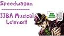 Robert Edward O Speedwagon Tough Guys JJBA Musical Leitmotif Happy Birthday Araki