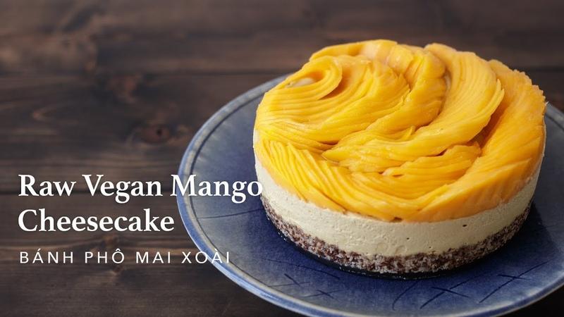 Raw Vegan Mango Cheesecake 🍀 Bánh Phô Mai Xoài (Thuần Chay/No Bake)