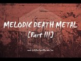 Melodic Death Metal Part III