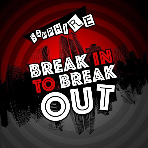 Sapphire альбом Break in to Break Out