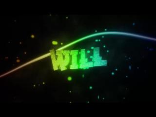 интро для WILL от ❂⎛₱ØĐ₱ł₴⎛❂₣Ø₮Ø❂(ORIGINAL Z O L Y H K A )