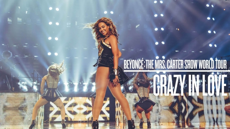 Beyoncé - Crazy In Love (Live at The Mrs. Carter Show World Tour)