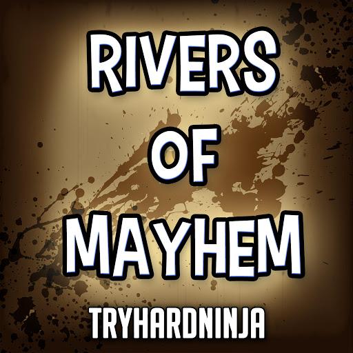 TryHardNinja альбом Rivers of Mayhem