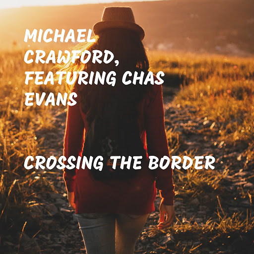 Michael Crawford альбом Crossing the Border (feat. Chas Evans)