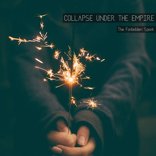 Collapse Under The Empire альбом The Forbidden Spark