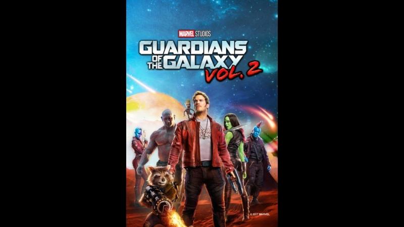 Стражи Галактики. Часть 2 / Guardians of the Galaxy Vol. 2 «This summer, the galaxy won't save itself»
