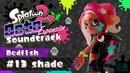 13 shade (Dedf1sh) [Vocals] - Octo Expansion - Splatoon 2 Soundtrack