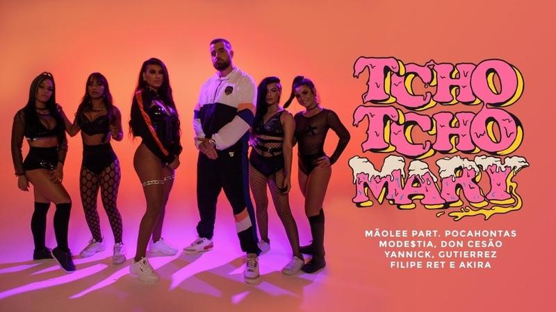 Mãolee - TCHOTCHOMARY part. Mc Pocahontas,MODE$TIA,Don Cesão,Yannick,Gutierrez,Filipe Ret e Akira
