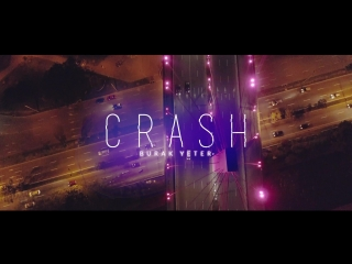 Burak Yeter - Crash (trailer)