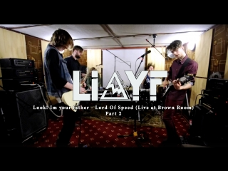 Look! Im your father - Lord Of Speed (Live at Brown Room) pt 2