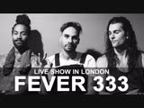 FEVER 333 - LIVE IN LONDON [KERRANG! SHOW]