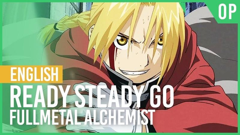 Fullmetal Alchemist - Ready Steady Go (Opening 2) | ENGLISH ver | AmaLee