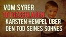 VOM SYRER TOTGESCHLAGEN! Karsten Hempel über den Tod seines Sohnes | Gespräch