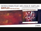 Derek Ryan feat. Melissa R. Kaplan - Ripples Rene Ablaze Remix (Full Version)