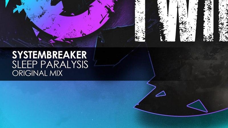 Systembreaker - Sleep Paralysis (Original Mix)