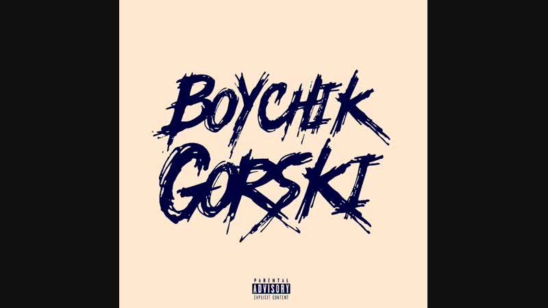 Boychik x Gorski - Winston