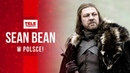Sean Bean Ned Stark o finale Gry o tron