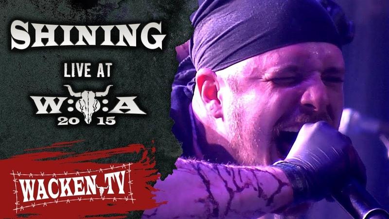 Shining - Full Show - Live at Wacken Open Air 2015