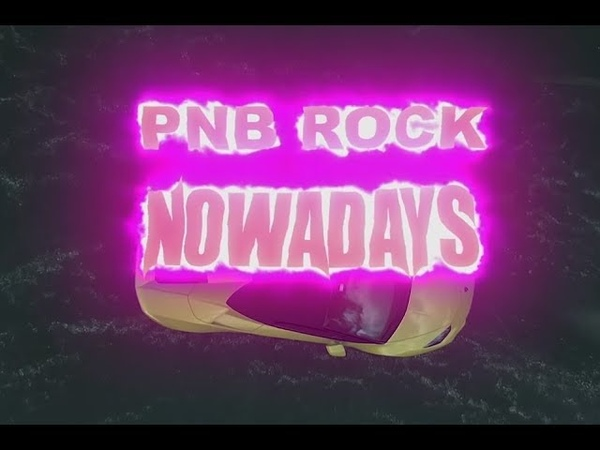 PnB Rock - Nowadays [Official Music Video]