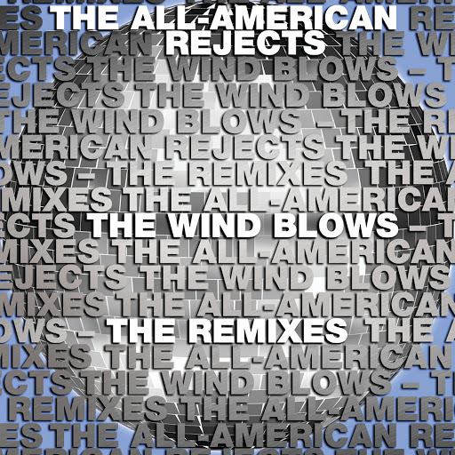 The All-American Rejects альбом The Wind Blows Remixes