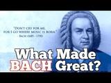 What Made Bach Great Johann Sebastian Bach 1685-1750 (edit)