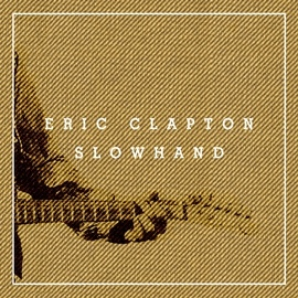 Eric Clapton альбом Slowhand 35th Anniversary