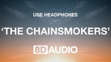 The Chainsmokers - Don't Let Me Down (8D AUDIO)