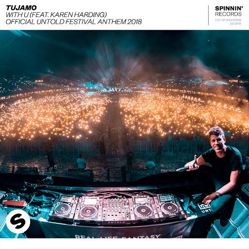 Tujamo альбом WITH U (feat. Karen Harding) OFFICIAL UNTOLD FESTIVAL ANTHEM 2018