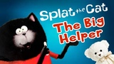 Splat the Cat The Big Helper by Rob Scotton Children's Book Read Aloud Storytime With Ms. Becky