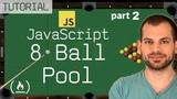 JavaScript + HTML5 GameDev Tutorial 8-Ball Pool Game (part 2)