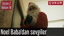 Çukur 16 Bölüm Noel Baba'dan Sevgiler