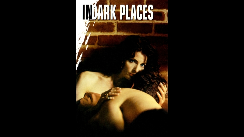 В объятьях зла _ In Dark Places (1997) США, Канада