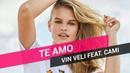 Vin Veli Te Amo feat Cami Official Video