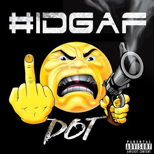 Dot альбом #IDGAF (feat. Krime Cleargates)