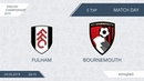 AFL19. England. Championship. Day 5. Fulham - Bournemouth